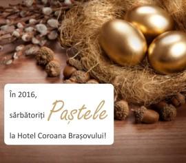 Oferta Paste 2016 Hotel Coroana Brasovului
